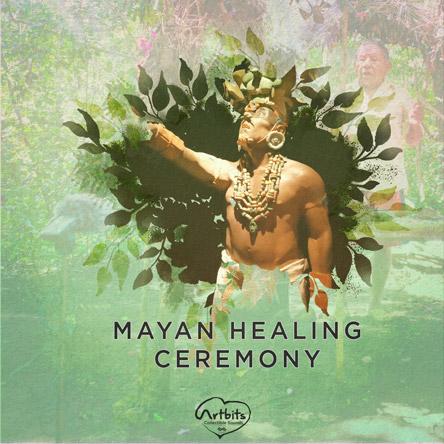 Artbits: Mayan Healing Ceremony